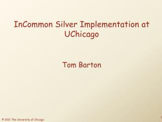 InCommon Silver Implementation at  UChicago