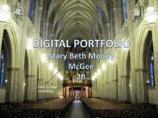 DIGITAL PORTFOLIO Mary  Beth Moody McGee 2B