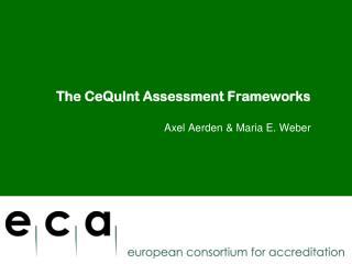The  CeQuInt Assessment Frameworks