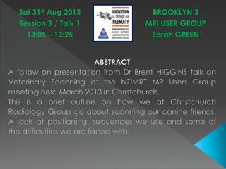 BROOKLYN 3 MRI USER GROUP Sarah GREEN