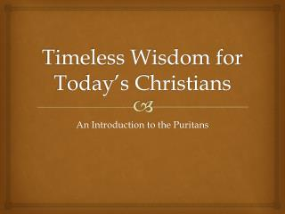 Timeless Wisdom for Today's Christians