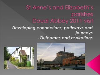 St Anne's and Elizabeth's parishes Douai Abbey 2011 visit