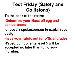 Test Friday (Safety and Collisions)