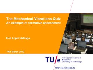 The Mechanical Vibrations Quiz An example of formative assessment