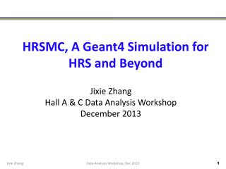 HRSMC, A Geant4 Simulation for HRS and Beyond