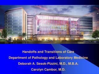 Handoffs and Transitions of Care Department of Pathology and Laboratory Medicine