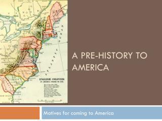 A Pre-History to America