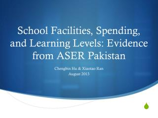 School Facilities, Spending, and Learning Levels: Evidence from ASER Pakistan