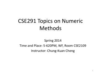 CSE291 Topics on Numeric Methods