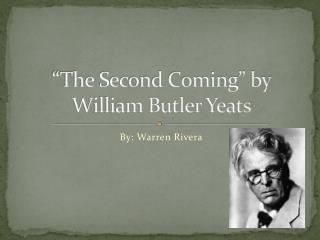 """The Second Coming"" by William Butler Yeats"