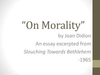 """On Morality"""