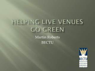 Helping Live Venues  go Green