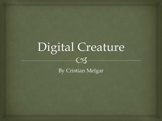 Digital Creature