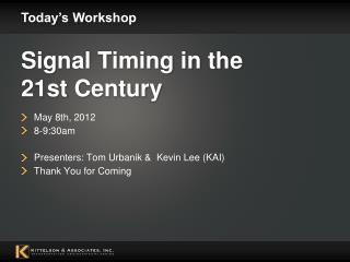 Signal Timing in the  21st Century