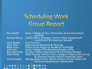 Scheduling Work Group Report