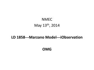 NMEC May 13 th , 2014 LD 1858---Marzano Model---iObservation OMG