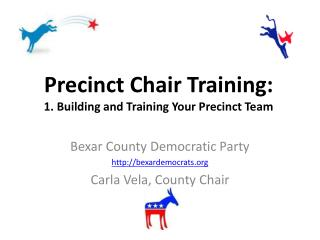 Precinct Chair Training: 1. Building and Training Your Precinct Team