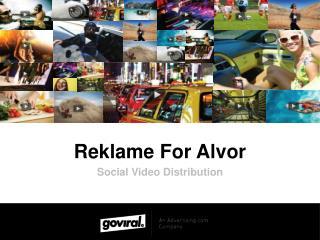 Reklame For  Alvor Social Video Distribution