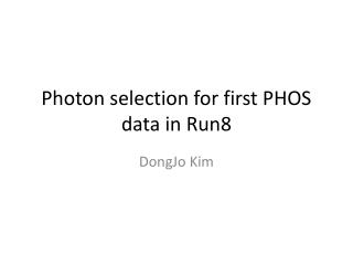 Photon selection for first PHOS data in Run8