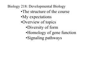 Biology 218: Developmental Biology