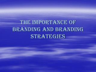 The importance of  branding and Branding strategies