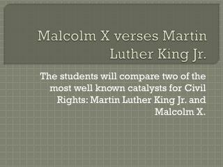Malcolm X verses Martin Luther King Jr.