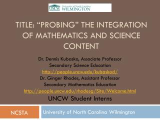 "Title: ""Probing"" the Integration of Mathematics and Science Content"