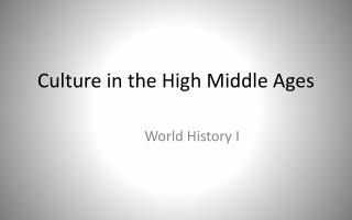 Culture in the High Middle Ages
