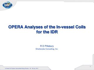 OPERA Analyses of the In-vessel Coils for the  IDR