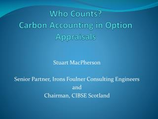 Who Counts? Carbon Accounting in Option Appraisals