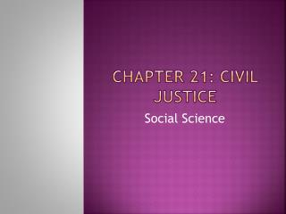 Chapter 21: Civil Justice