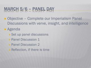 March 5/6 – Panel Day