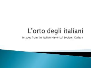 L'orto degli italiani