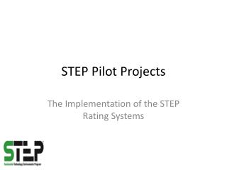 STEP Pilot Projects