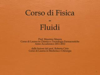 Corso  di  Fisica - Fluidi