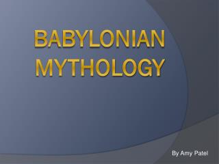 Babylonian  Mythology