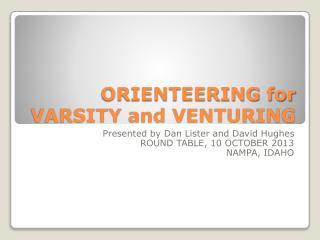 ORIENTEERING for VARSITY and VENTURING
