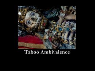 Taboo Ambivalence