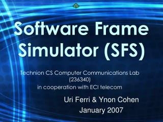 Software Frame Simulator (SFS)