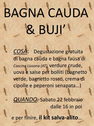 BAGNA CAUDA  & BUJI'