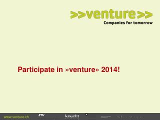 Participate in »venture» 2014!