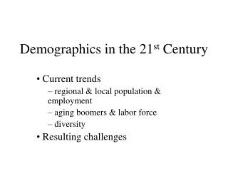 Demographics in the 21st Century