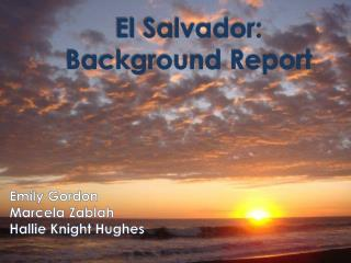 El Salvador: Background Report