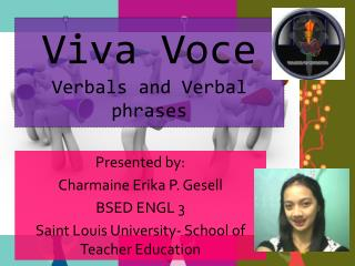 Viva Voce Verbals  and Verbal phrases