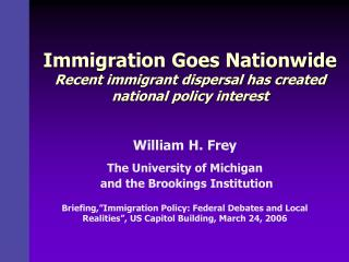 Immigration Goes Nationwide Recent immigrant dispersal has created national policy interest