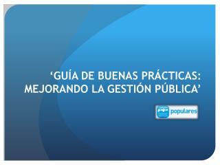 'GUÍA DE BUENAS PRÁCTICAS: MEJORANDO LA GESTIÓN PÚBLICA'