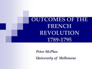 OUTCOMES OF THE FRENCH REVOLUTION  1789-1795
