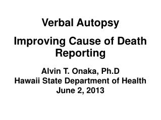 Verbal Autopsy Improving Cause of Death Reporting