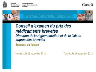 Séances de liaison Montréal, le 22 novembre 2012Toronto, le 23 novembre 2012