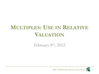 Multiples: Use in Relative Valuation